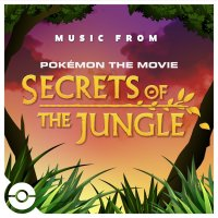 Pokémon the Movie: Secrets of the Jungle soundtrack featuring two new original songs by Cyn available now to stream onpopular music platforms